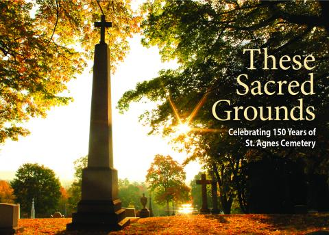 150th Anniversary Celebration of Historic St. Agnes Cemetery and Book Release